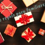 Ideas de regalos para familiares