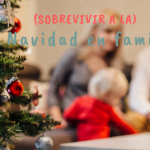 Sobrevivir a la Navidad en familia