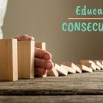 Consecuencias educativas… sí, pero en los demás
