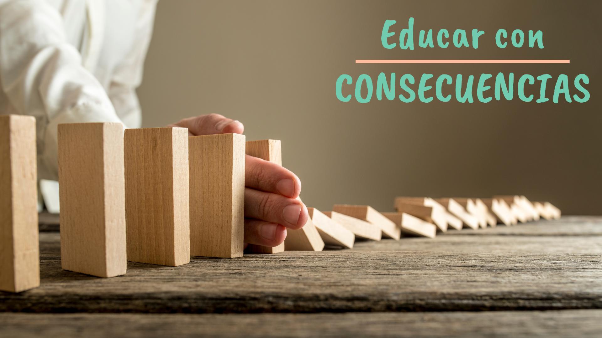 Educar con consecuencias